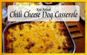 Keto Potluck Recipe Chili Cheese Dog Casserole