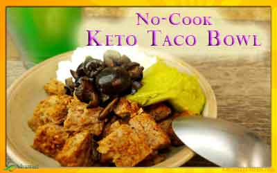 No Cook Keto Taco Bowl Recipe