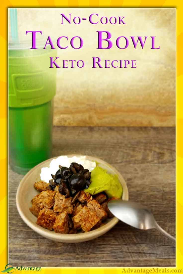 This no-cook keto recipe will satisfy your craving for Mexican food while keeping you in ketosis.  This keto Taco Bowl recipe is part of the No-Cook Keto Meal Plan.  #Keto #KetoDiet #KetoRecipe #NoCookKeto #AdvantagMeals