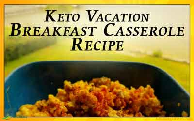 Keto Vacation Breakfast Casserole