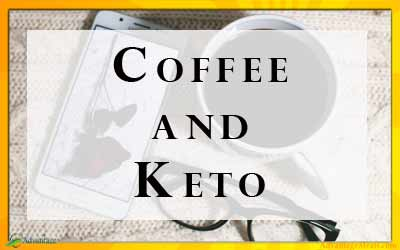Coffee on Keto Diet – Is it allowed?