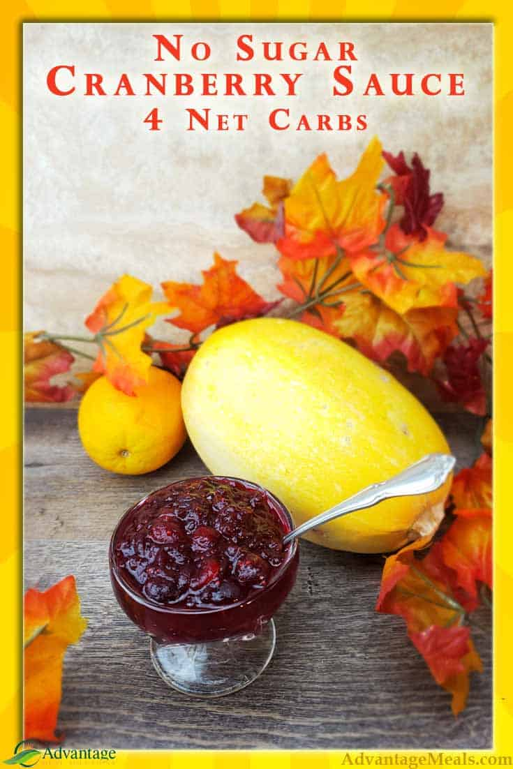 Low Carb Keto Cranberry Sauce Recipe for your Keto Thanksgiving Meal.  Sweet and tangy just like traditional Cranberry Sauce, but just 4 Net Carbs.  Easy Low Carb Recipe great for your low carb Thanksgiving Menu.  This would also be great for your Low Carb Christmas Meal.  Also Gluten Free, No Added Sugar, and darn good. From Angela of @AdvantageMeals.  #LowCarb #Thanksgiving