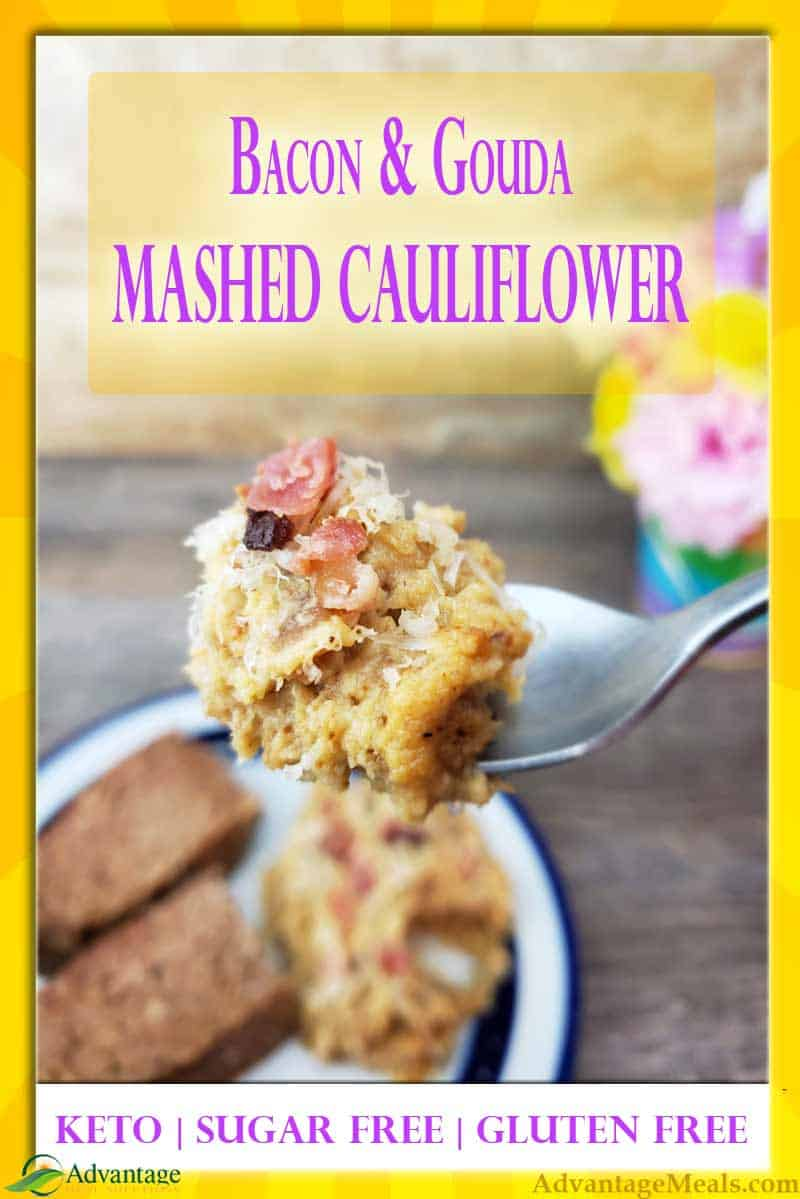 Keto alternative to Mashed Potatoes, Decadent Mashed Cauliflower with bacon, gouda and heavy cream.  This is a feast for your Thanksgiving or Christmas Meals…or just a great keto side dish for supper.  #Keto #KetoRecipe #KetoSide #KetoSideDish