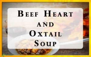Beef Heart and Oxtail Soup Recipe. This traditional real food recipe is low carb, primal, gluten free, sugar free, and API. It's just real food that nourishes the body and soul. We all know we should eat more organ meats, and this great organ meat recipe will create a fall stew that the whole family will love. You don't even have to tell them about the Beef Heart. All they will know that its rich beef flavor and hearty texture feels like home and a family tradition. #OrganMeat #RealFood
