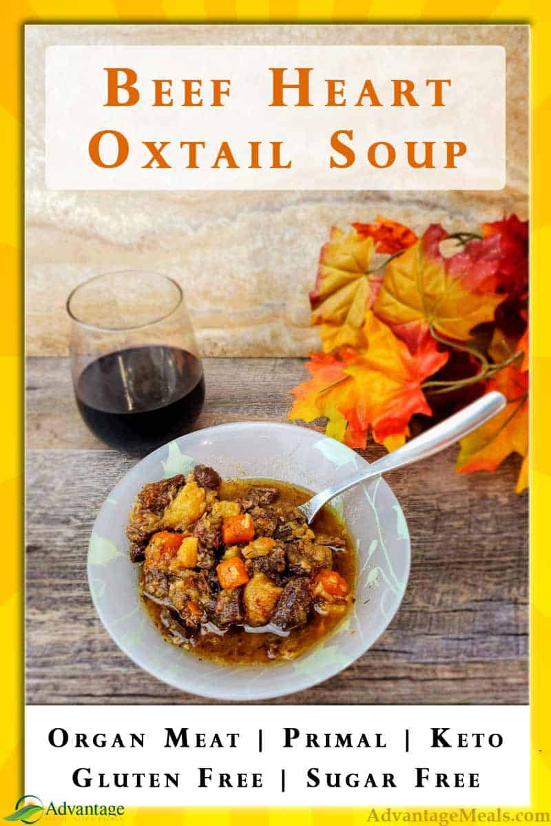 Beef Heart Oxtail Soup Recipe.  This traditional real food recipe is low carb, primal, keto, gluten free, sugar free.  It's just real food that nourishes the body and soul.  We all know we should eat more organ meats, and this great organ meat recipe will create a fall stew that the whole family will love.  You don't even have to tell them about the Beef Heart.  #OrganMeat #RealFood