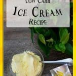 Easy Low Carb Ice Cream Recipe. All the goodness of Ice Cream, with No Sugar. Great for a Keto Diet or any Low Carb Diet. A great easy keto dessert. Keto Ice Cream. #Keto #LowCarb