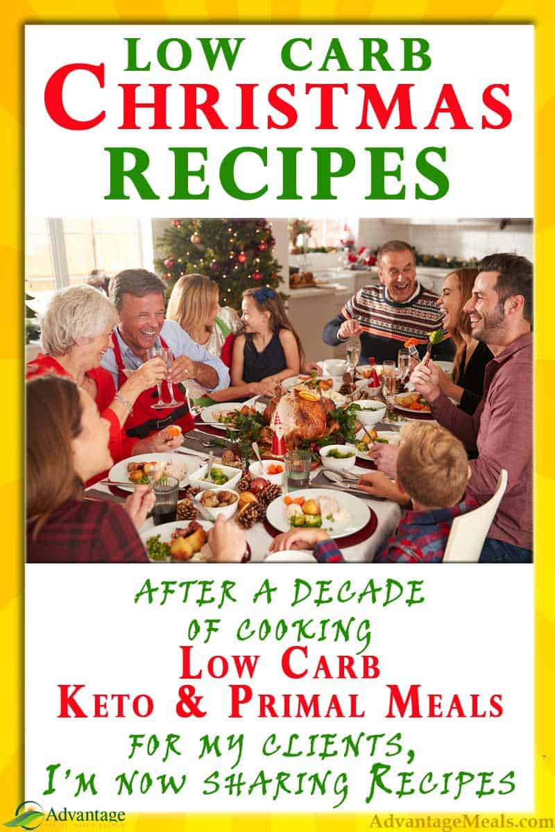 Our Favorite Keto Christmas Recipes. I'm Angela of @AdvantageMeals, and I've been preparing Low Carb, Primal, and Keto Meals for my local clients for over a decade. Here are some of favorite super easy low carb recipes that are perfect for your Keto Christmas Menu. What are you planning on serving at your ketogenic Christmas Meal? Please tell me in the comments here or on the recipe.  #KetoRecipes #LowCarbRecipes
