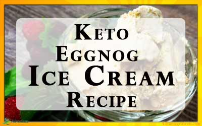 Keto Eggnog Ice Cream – Low Carb Recipe