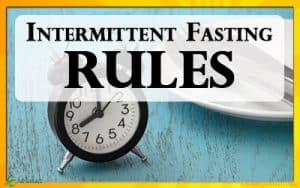 Intermittent Fasting Rules for effortless and fast weight loss. A great addition to a Keto Diet.
