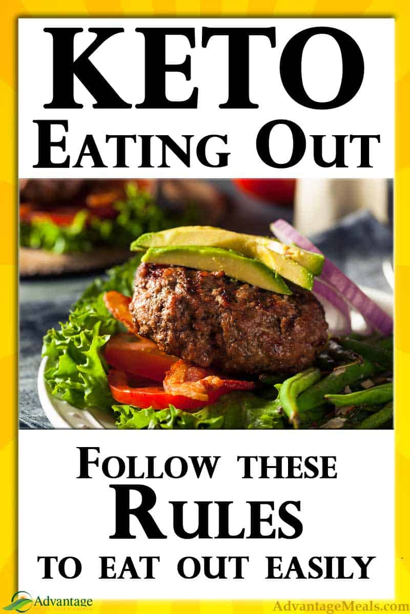 Eating Out on a Keto Diet? Not only is it possible, it\'s easy if you follow these Rules for Keto Eating Out.  Please, tell me in the comments what your favorite Keto Friendly Restaurant is and what you order there!  Thanks, Angela of @AdvantageMeals #Keto #KetoDiet
