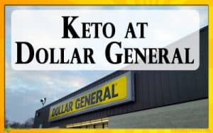 Eating a Keto Diet at a Dollar General is possible and affordable.