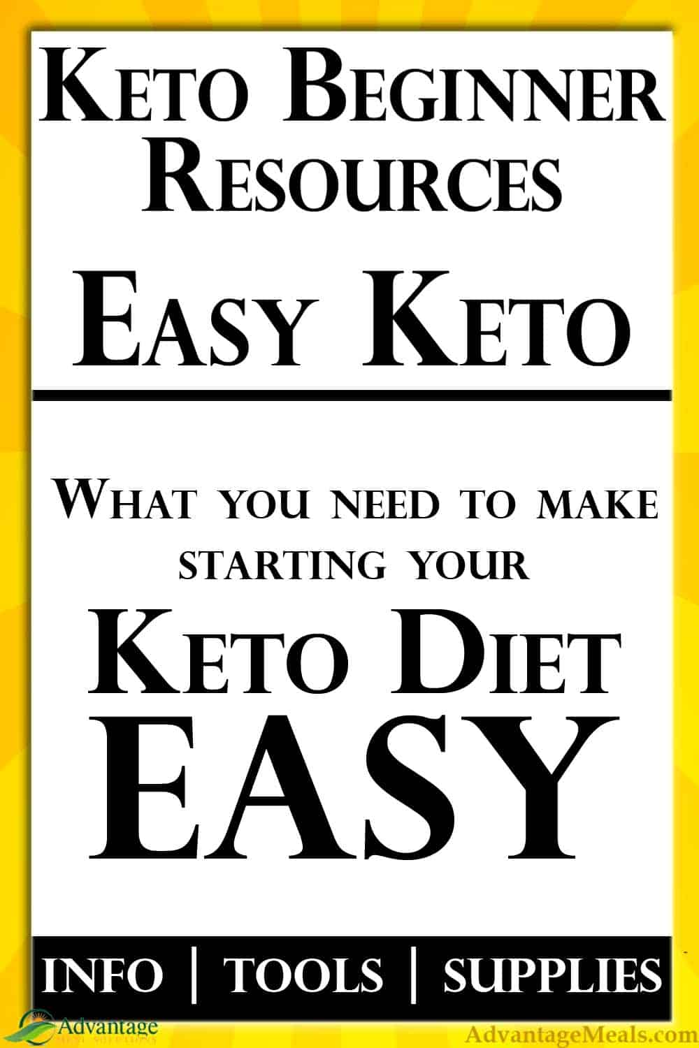 Starting Keto doesn\'t have to be hard or confusing.  After 10 Years of coaching keto, I made this list of essentials that you need when starting your keto way of eating.  Information | Recipes | Supplies | Essentials.  Keep it simple and get your keto on! ~ Angela of @AdvantageMeals #KetoBeginner #StartKeto