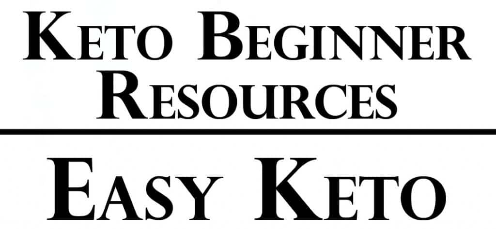 Keto Beginners Resources - Easy Keto Plan