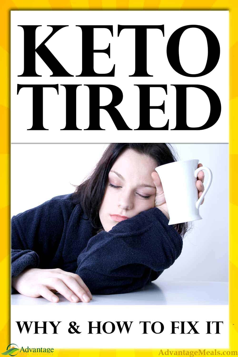Are you tired on your new Keto Diet?  You are not alone.  Find out why so many Keto Beginners feel tired when Starting a Ket Diet.  I\'ve been making starting keto easy for over a decade, and I want to help you start keto effortlessly.  ~ Angela of @AdvantageMeals #KetoNewbie #StartingKeto