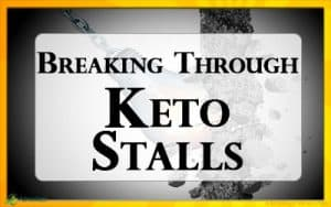14 Ways to Break a Weight Loss Stall on Keto