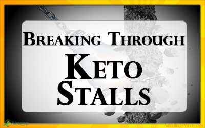 Keto Weight Loss Stall – How Break a Keto Plateau