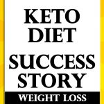 A Keto Diet Success Story