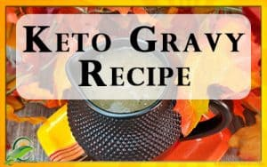 Ketogenic Diet Gravy Recipe