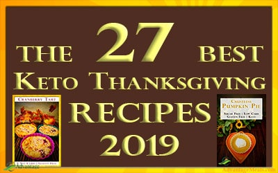 The Best Ketogenic Thanksgiving Recipes for 2019