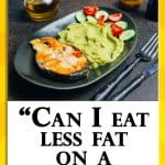 Can I eat less fat on a Keto Diet