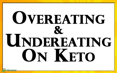 Undereating & Overeating on a Keto Diet