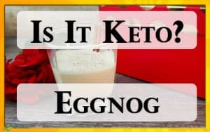 Is Eggnog Keto Friendly