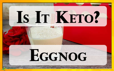 Is Eggnog Keto Friendly?  Plus A Keto Friendly Recipe.